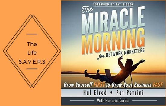 S A V E R S Grow Yourself First To Grow Your Business Fast Miracle Morning By Hal Elrod Miracle Morning Life Savers Life