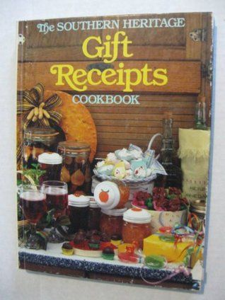 The Southern Heritage Gift Receipts Cookbook (Southern Heritage Cookbook Library)