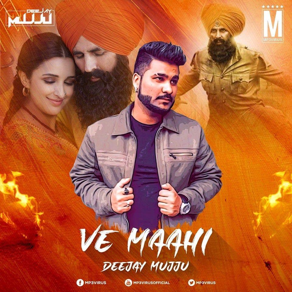 Ve Maahi Kesari Deejay Mujju Download Now Single Dj Remix Dj Remix Latest Bollywood Songs Dj Songs