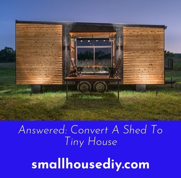 All Jokes Aside Shed To Tiny House All Jokes Less Is More