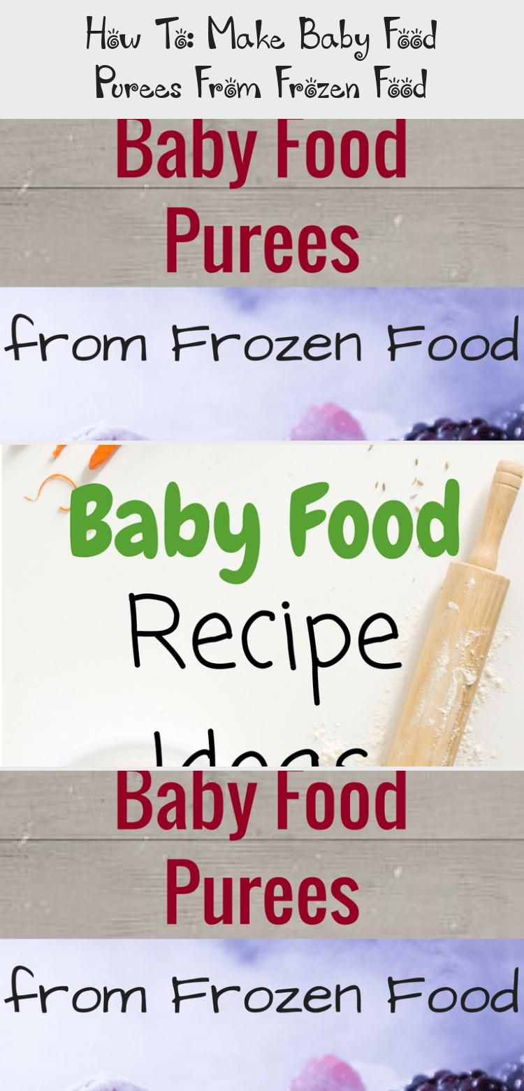 How to make baby food purees from frozen food baby in