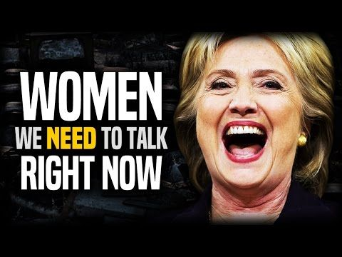 Women, We Need To Talk About Hillary Clinton - YouTube