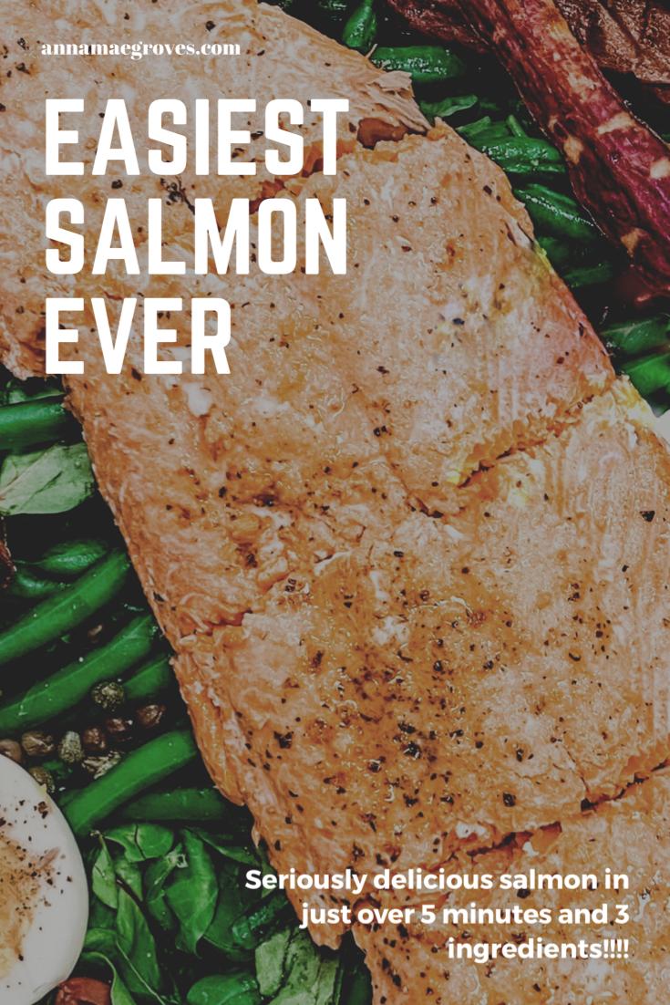 Easiest Salmon Ever Anna Mae Groves Easy Salmon Easy Salmon Recipes Salmon