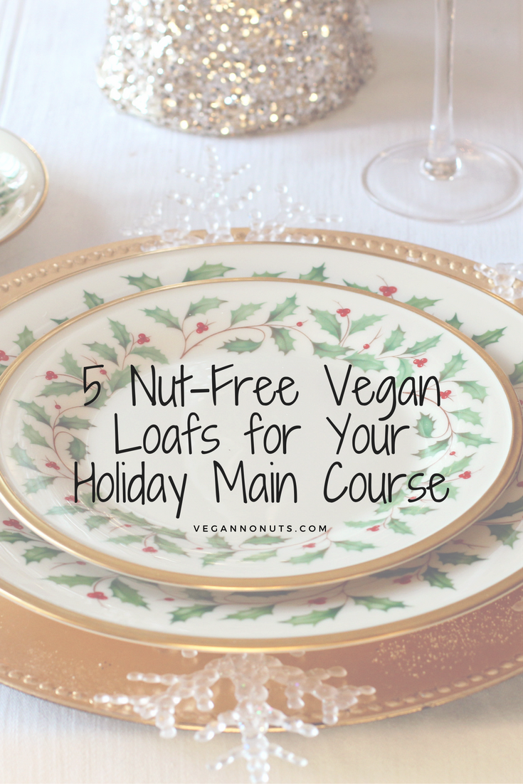 holiday loaf recipes from around the web, nut free vegan main course ...