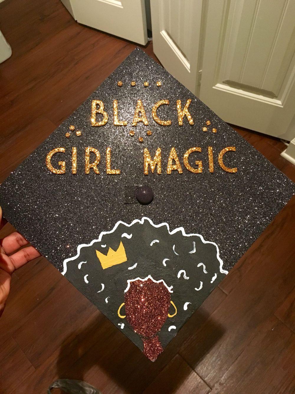Black girl magic graduation cap! | Graduation cap ...