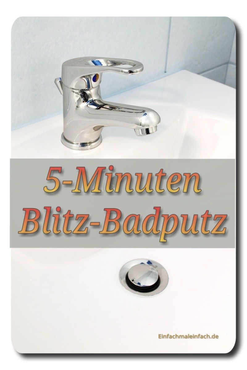 5 Minuten Blitz Badputz Hausreinigungs Tipps Instandhaltungsarbeiten Hausputz