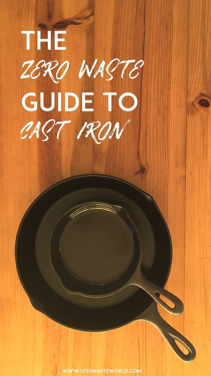 The zero waste guide to cast iron The zero waste guide to cast iron! If you've been afraid to try or cookware, fear no more! This and is not hard at all, with the right advice. zero waste switches