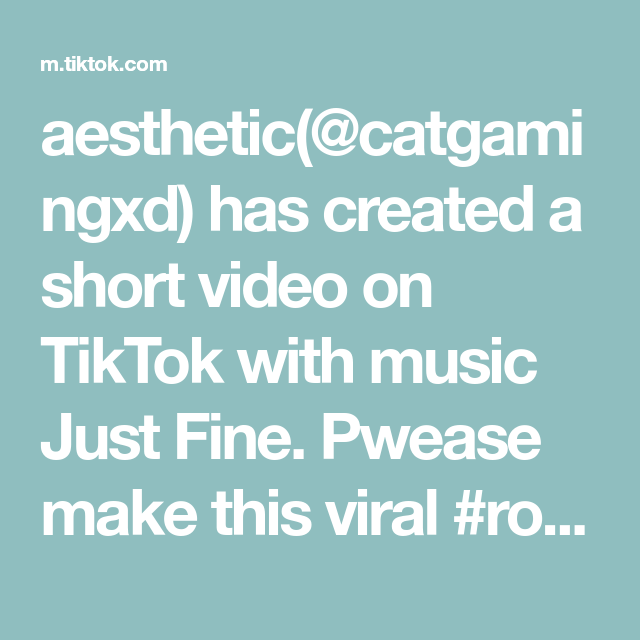 Aesthetic Catgamingxd Has Created A Short Video On Tiktok With Music Just Fine Pwease Make This Viral Roblox Fyp Rblx Viral Love Songs Music Scream Meme