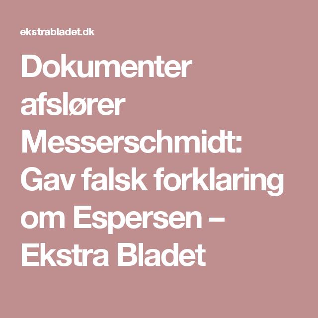 Dokumenter afslører Messerschmidt: Gav falsk forklaring om Espersen – Ekstra Bladet