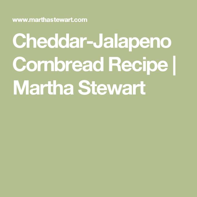 Cheddar-Jalapeno Cornbread Recipe | Martha Stewart