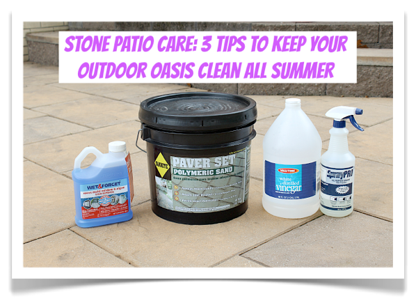 Stone Patio Care: 3 Tips To Keep Your Outdoor Oasis Clean All Summer