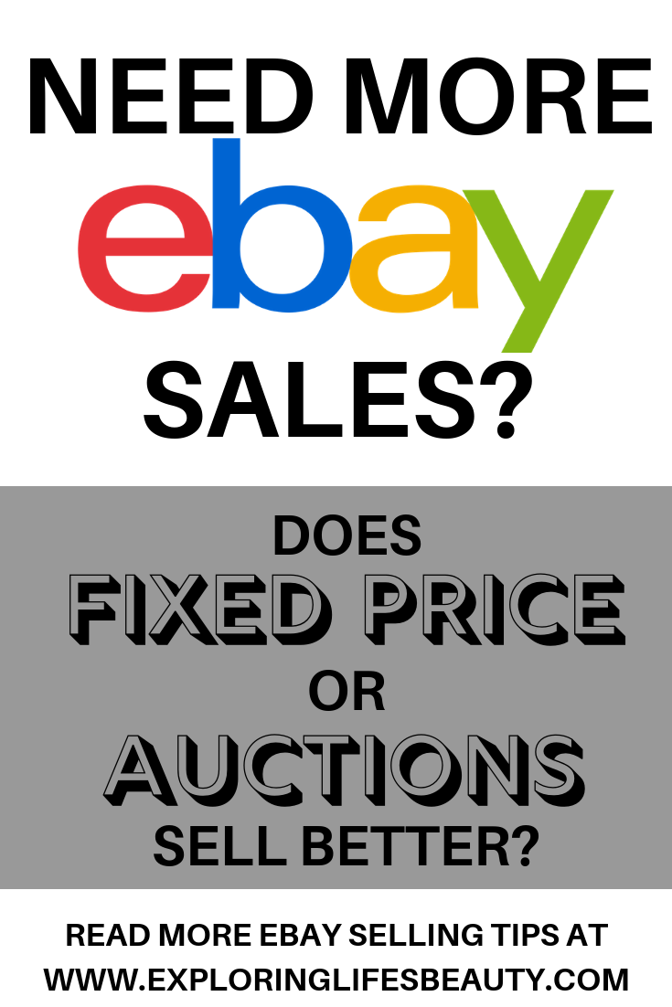 Fixed Price Vs Auction Style Ebay Selling Tips Making Money On