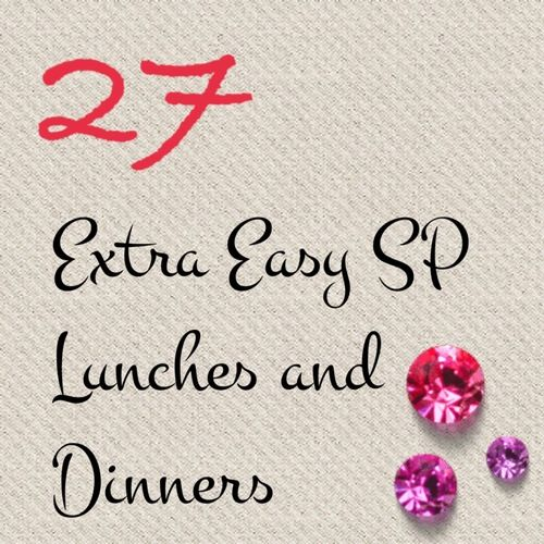 27 Extra Easy Sp Lunch And Dinner Ideas More Dinner
