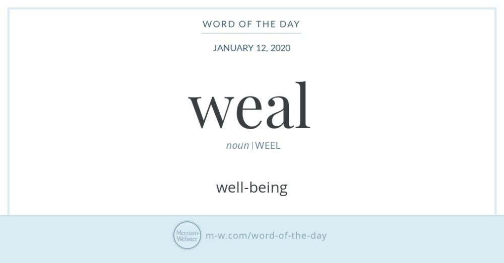 Weal is most often used in contexts referring to the