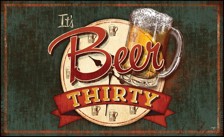 Toland Home Garden 18 By 30 It S Beer Thirty Indoor Outdoor Mat Standard Remarkable Discounts Available Doormats Beer Thirty Vintage Metal Signs Beer