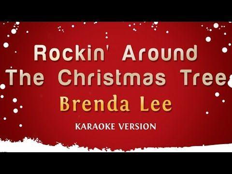 brenda lee rockin around the christmas tree karaoke version - Brenda Lee Rockin Around The Christmas Tree
