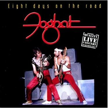 Foghat - Eight Days On The Road Live!