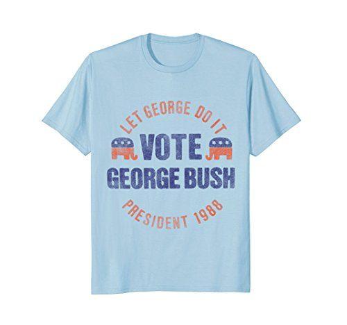 Mens Vintage George Bush 1988 Election T Shirt 2xl Baby B Https Www Amazon Com Dp B01clsn1yk Ref Cm Sw R Pi Dp U X Ta74ab4atf T Shirt Shirts Funny Tshirts