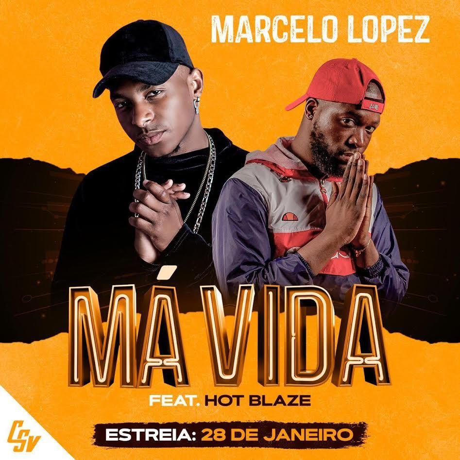 Marcelo Lopez Ma Vida Feat Hot Blaze Em 2020 Musica