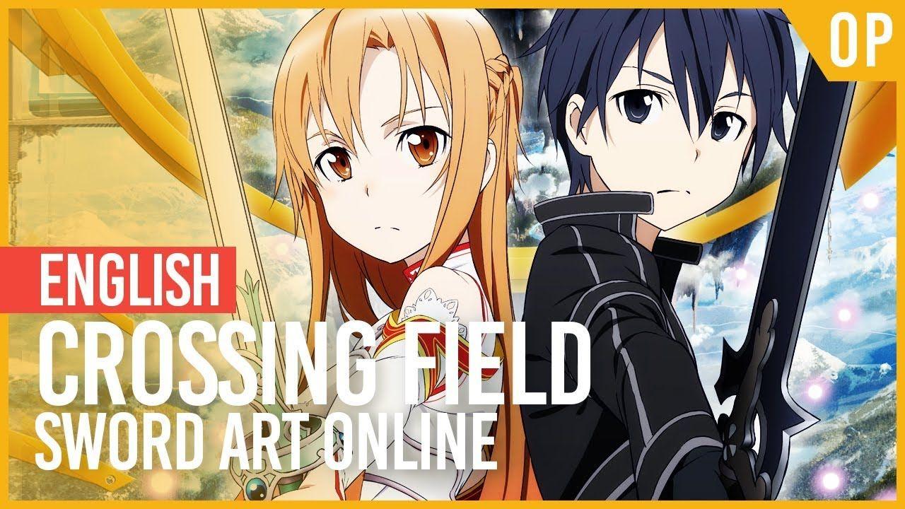 "Sword Art Online ""Crossing Field"" (Opening) ENGLISH"