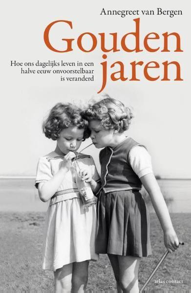 Gouden jaren - Annegreet van Bergen (ISBN 9789045023540)  11. 7.5    soms herkenbaar. Onvoorstelbaar hoe snel alles is veranderd!