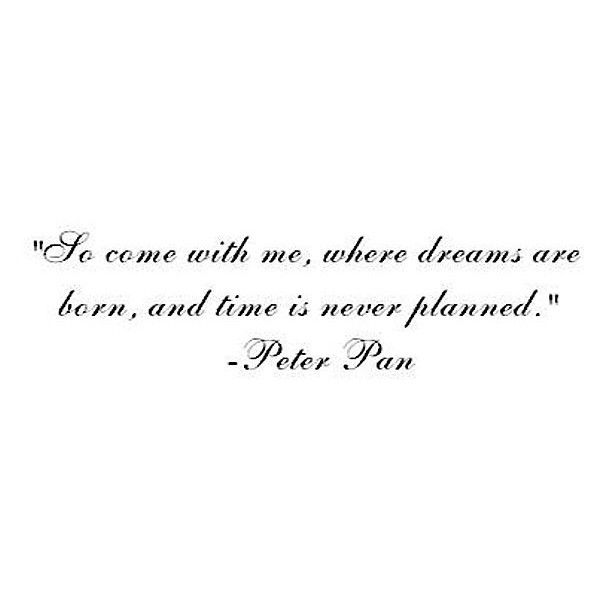 Pin By Ashley Devaney On Signs And Sayings Peter Pan Quotes Quotes Me Quotes