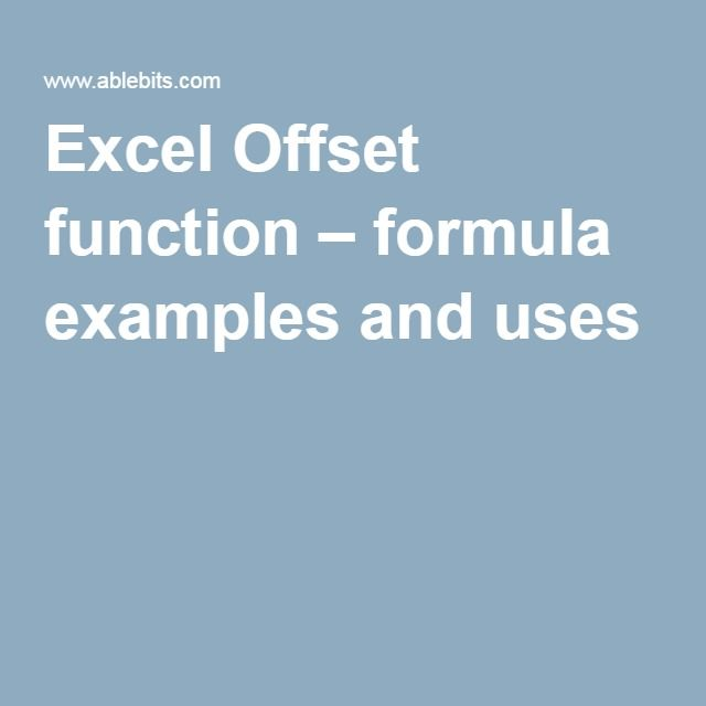 Excel Offset function \u2013 formula examples and uses Geek stuff - spreadsheet programs