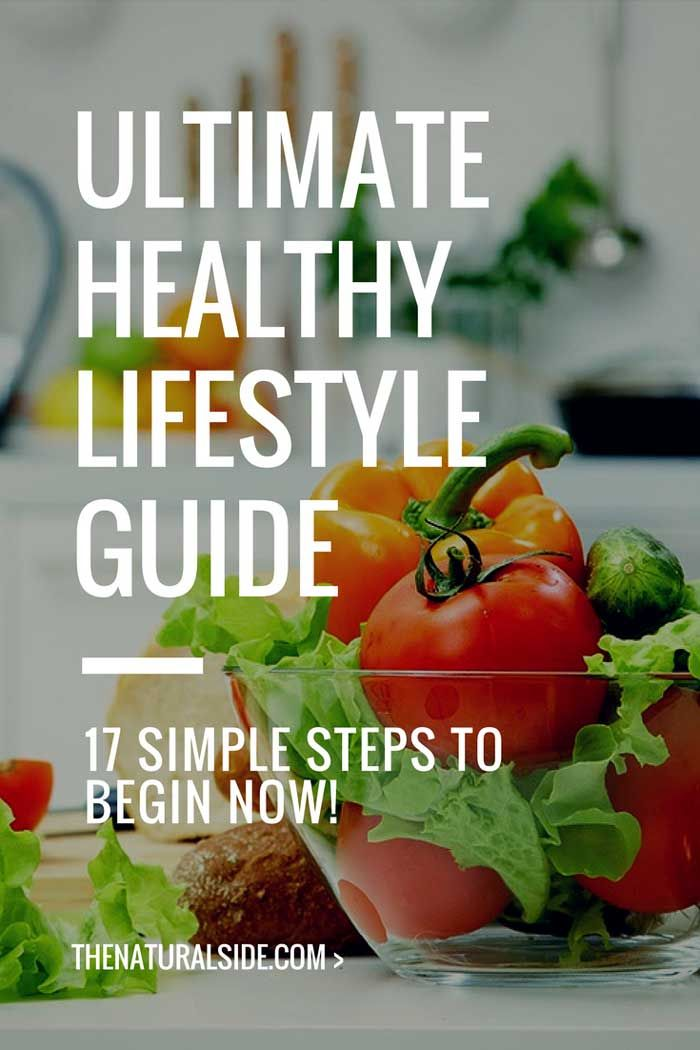 The Ultimate Healthy Lifestyle Guide 17 Simple Steps to Begin Now   The Natural Side is part of Healthy lifestyle guide - Make Yourself a longterm Commitment to live a healthy lifestyle! Choose to Be Healthier and Live Longer with this 17 Step by Step Simple Healthy Lifestyle Guide