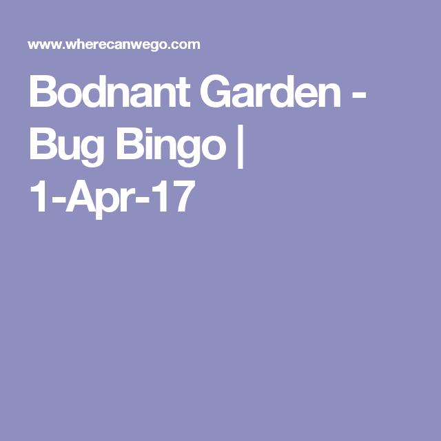 Bodnant Garden - Bug Bingo | 1-Apr-17