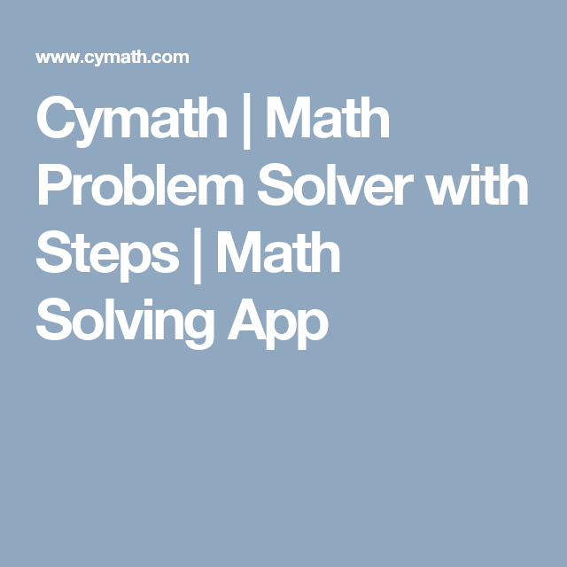 Cymath | Math Problem Solver with Steps | Math Solving App | Back to ...