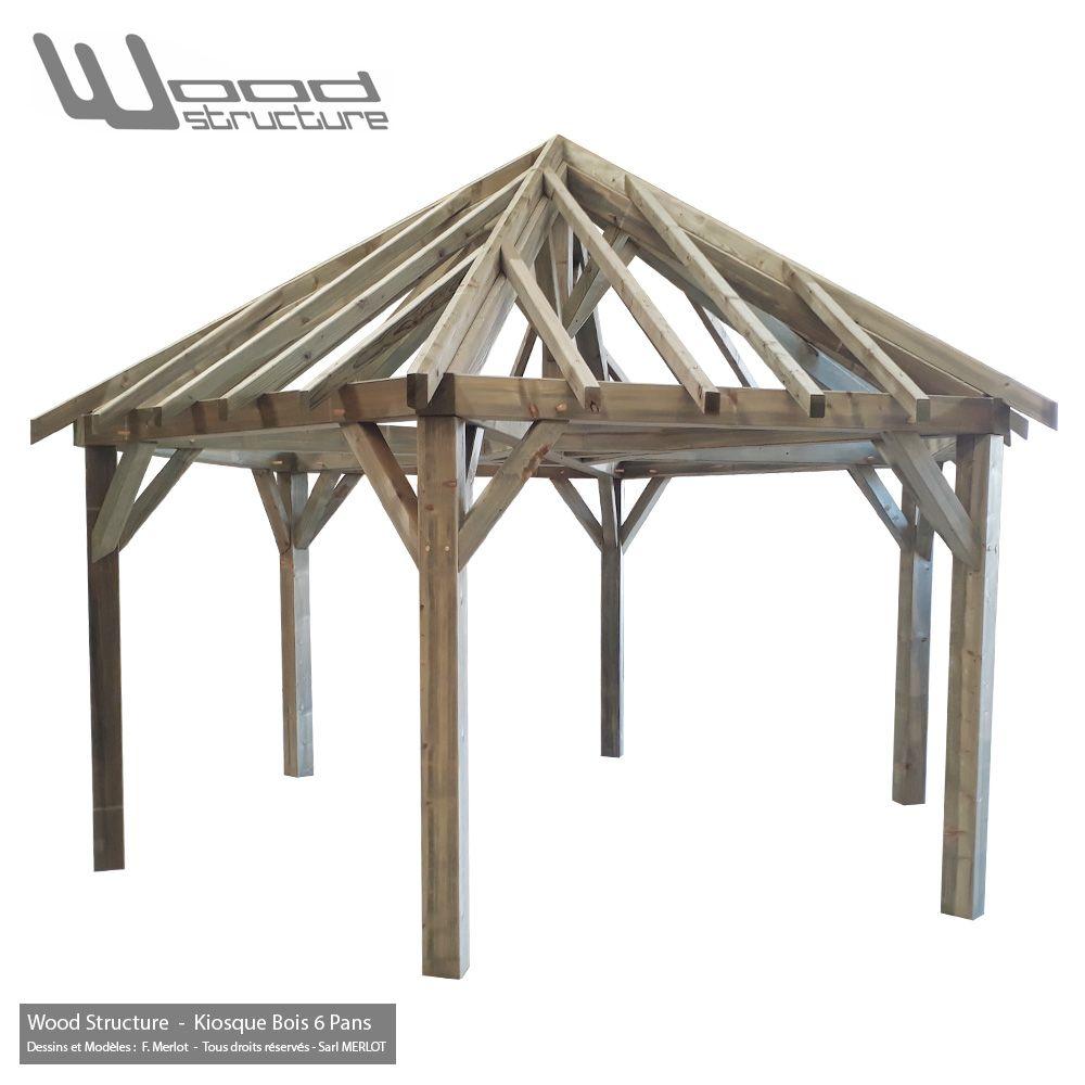 Kiosque Bois 6 Pans Gloriette Wood Structure Charpente Bois Charpente Bois Charpente Bois
