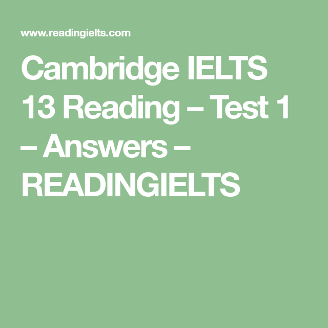 Cambridge IELTS 13 Reading – Test 1 – Answers – READINGIELTS