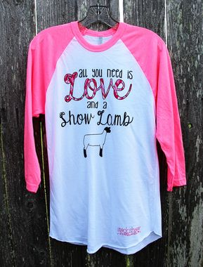 84dd21b8 Ladies Size - All You Need Is Love And A Show Lamb Shirt - Stock Show  Sweethearts
