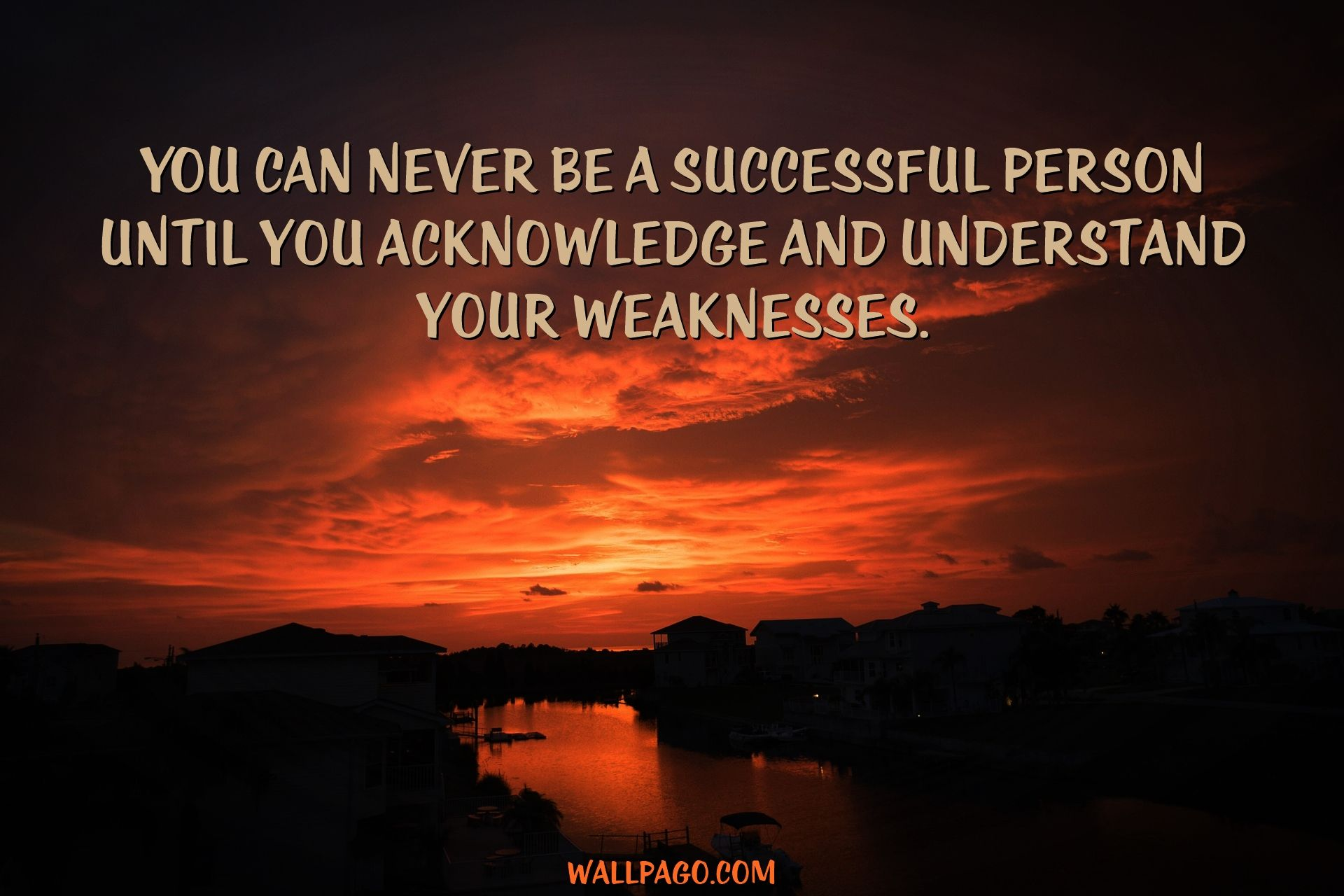 20. 20 Great Random Quotes On Big Images – You can never be a successful person until you acknowledge and understand your weaknesses. - Unknown