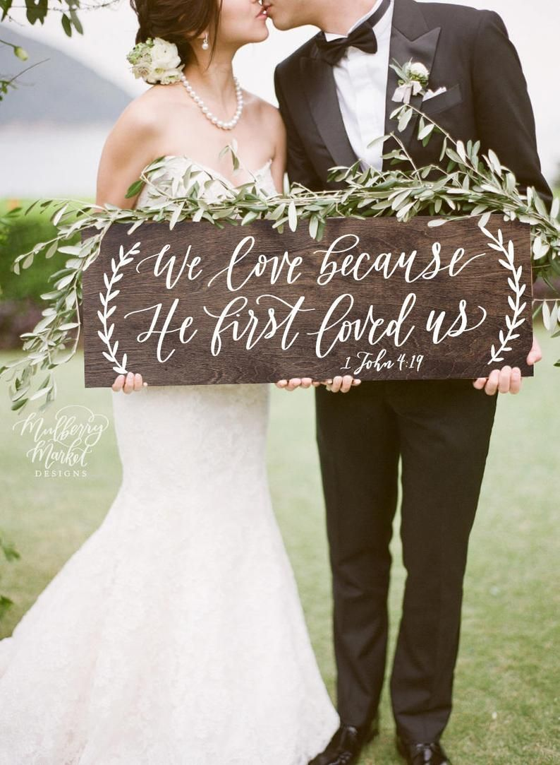 We Love Because He First Loved Us Sign, Rustic Wedding Signs, 1 John 4:19, Bible Verse Scripture Sign, Rustic Farmhouse Home Decor – P1