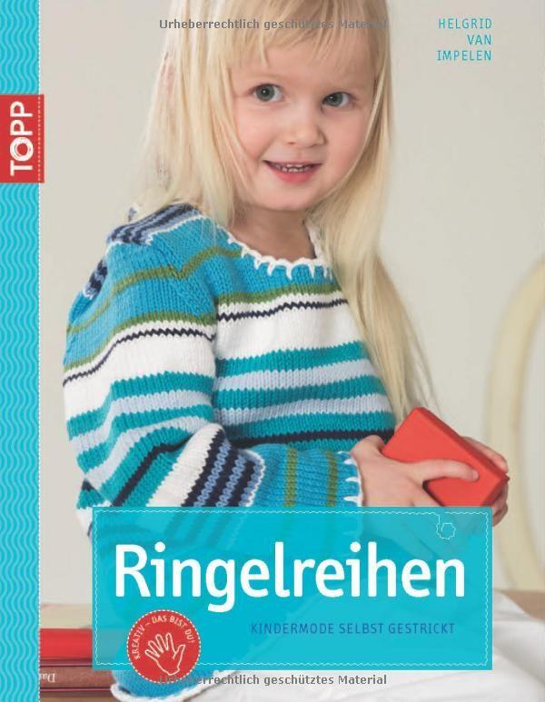Ringelreihen: Kindermode selbst gestrickt kreativ.kompakt.: Amazon.de: Helgrid van Impelen: Bücher