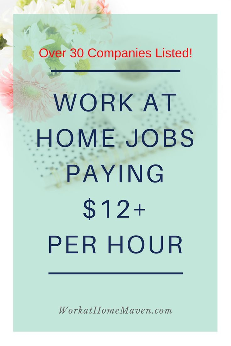 work at home jobs that pay or more per hour home jobs home thinking work at home jobs don t pay much there are a growing number
