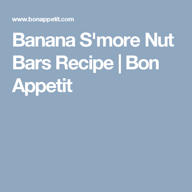 Banana S'more Nut Bars Recipe | Bon Appetit