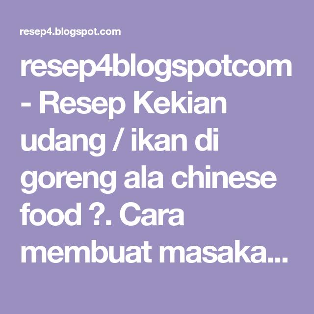 Resep4blogspotcom Resep Kekian Udang Ikan Di Goreng Ala Chinese Food Cara Membuat Masakan Cina Ni Tak Jauh Dr Pembuatan Pempek P Resep Udang Kue Mangkok