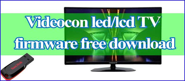 Videocon Led Tv Firmware Fee Free Software Download Sites Firmware Led Tv