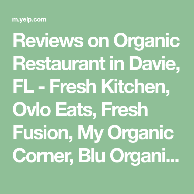 Reviews On Organic Restaurant In Davie Fl Fresh Kitchen Ovlo Eats Fresh Fusion My Organic Corner Blu Organix Organic Restaurant Fresh Kitchen Juice Bar
