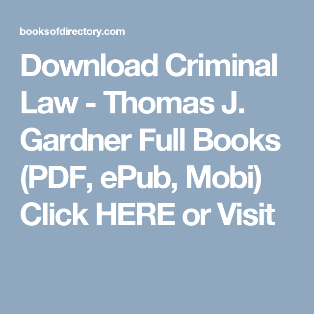 Download Criminal Law - Thomas J  Gardner Full Books (PDF