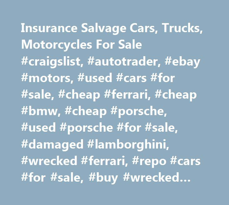 Insurance Salvage Cars, Trucks, Motorcycles For Sale #craigslist ...