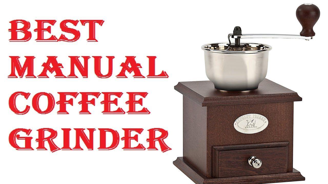 Best Manual Coffee Grinder 2017 Manual coffee grinder