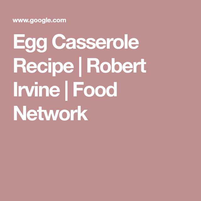 Egg casserole recipe robert irvine food network eat pinterest egg casserole recipe robert irvine food network forumfinder Image collections