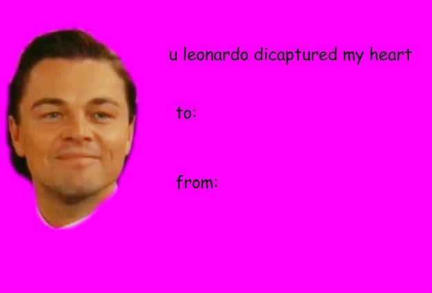 Funny Meme Cards : 18 valentines from leonardo dicaprio that are necessary for your