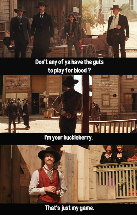 Tombstone Quotes Quote From Tombstonedoc Holliday I'm Your Huckleberrythat's .