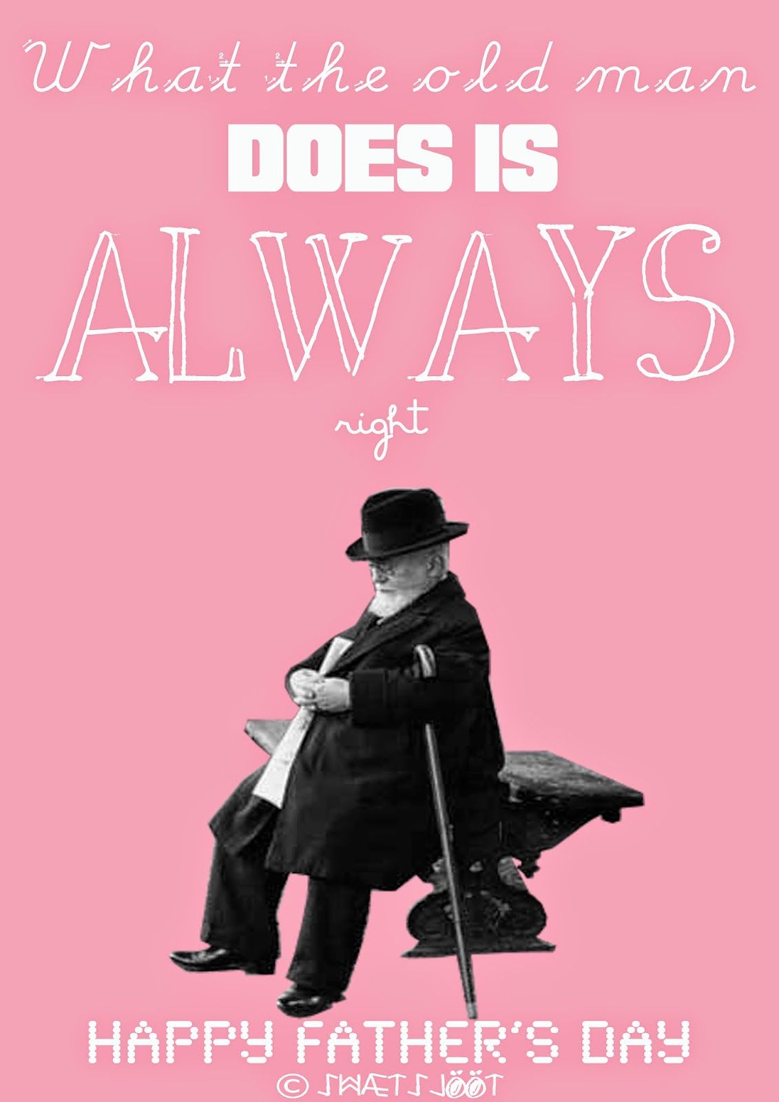 Swætsjööt: Free Father's day printable - english version - What the old man does is always right