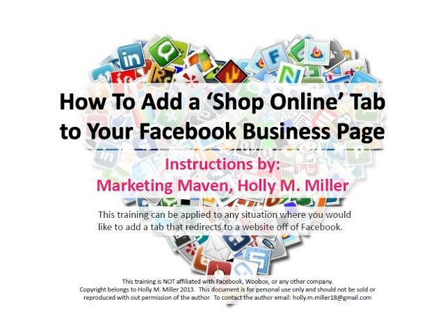 How To Add a Shop Online Tab to Your Facebook Business Page and Other Helpful Tips by: Marketing Maven Holly M. Miller