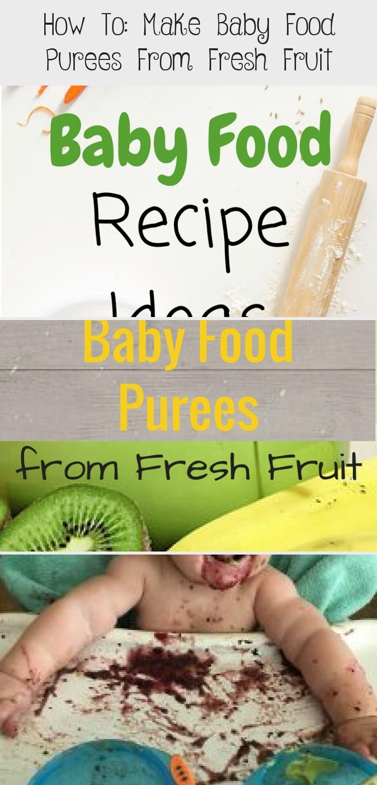 How to make baby food purees from fresh fruit baby in